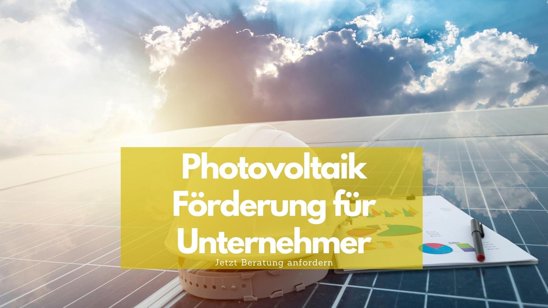 Photovoltaik Förderung für Unternehmer 14%